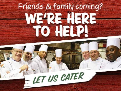 Friends ∓ Family coming? We're Here to Help! Let Us Cater