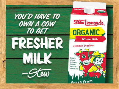You'd have to own a cow to get fresher milk - Stew
