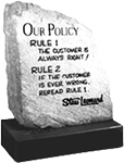 Our Policy written on a rock: THE CUSTOMER IS ALWAYS RIGHT!