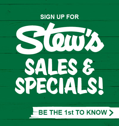 Be the first to know! Click to Sign up for Stew's Sales and Specials!