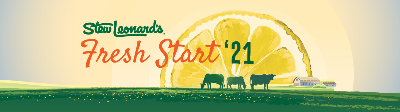 """An illustration of cows in a filed with a lemon wedge sun behind them. The copy reads """"Stew Leonard's Fresh Start '21"""""""