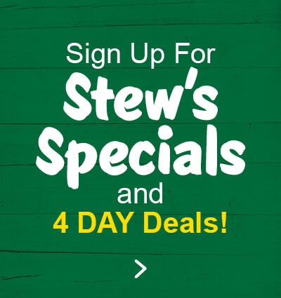 Sign up for Stews Sales and Specials! Be the first to know.