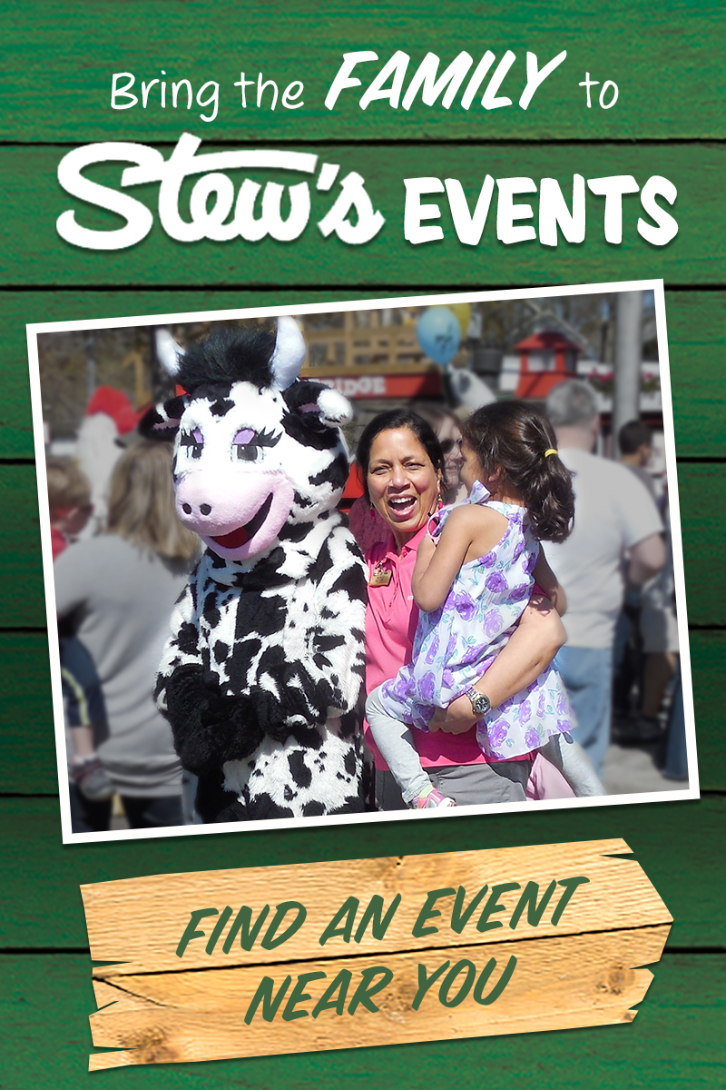 Bring Family to Stew's Events. Find an Event near you…