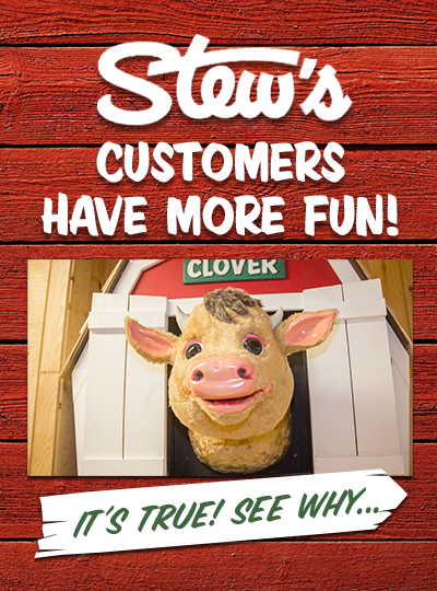 Stew's Customers Have More Fun!