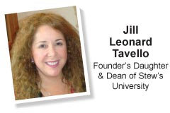 Jill Tavello, Founder's Daughter and Dean of Stew's University